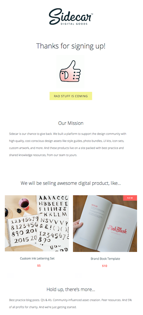 There are a variety of email templates available to choose from. 7 Welcome Email Examples For Your Next Campaign