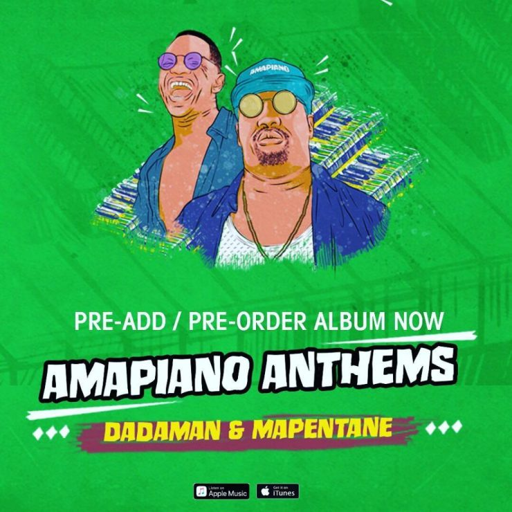 Amapiano Pioneers, Dadaman and Mapentane to Drop Joint Album