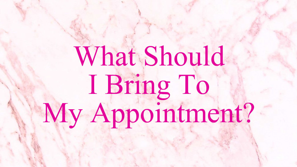 what-should-i-bring-to-my-appointment