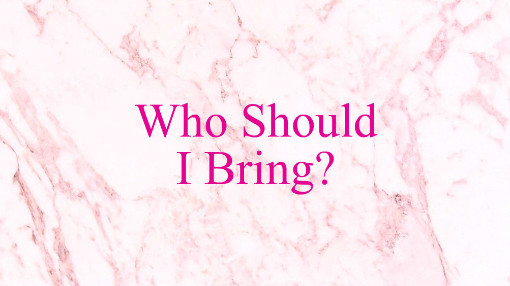 Who-should-I-bring