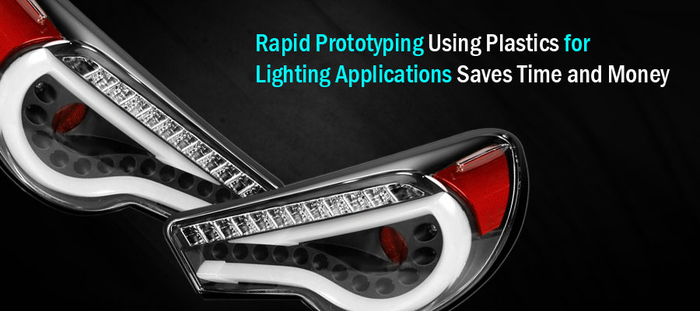 rapid prototyping using plastics for lighting applications saves time and money the engineering exchange