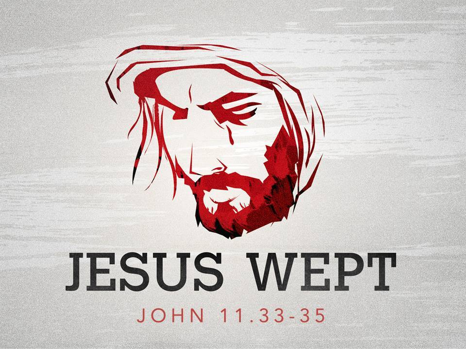 Jesus Wept | Bella Vista Community Church