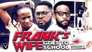 Franks Wife Goes To School Episode 5 - 2020