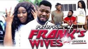 Return Of Franks Wife Episode 4 - 2019