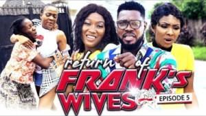 Return Of Franks Wife Episode 5 - 2019