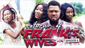 Return Of Franks Wife Episode 6 - 2019