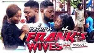 Return Of Franks Wife Episode 7 - 2019