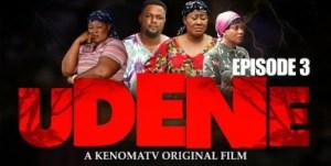 UDENE - Episode 3 (2019)