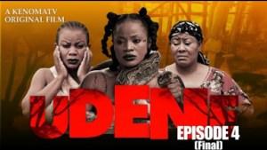 UDENE - Episode 4 (2019)