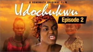 Udochukwu - Episode 2 (2019)