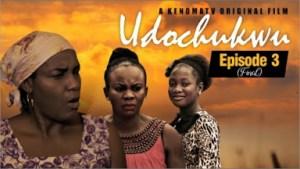 Udochukwu - Episode 3 (2019)