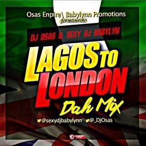 DJ Osas & Sexy DJ Babylynn - Lagos To London