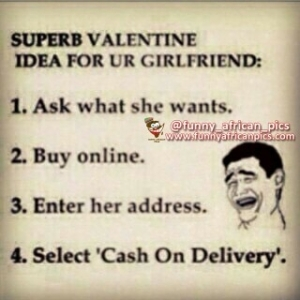 Lol!! Best Way To Deal With Your Ungrateful GF Or Ex This Valentine