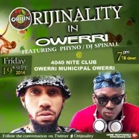 Orijin and Phyno set it off in Owerri and Umuahia.