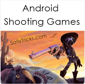 See Top 7 Best Shooting Games For Your Android Phone