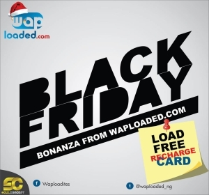 The BlackFriday GiveAway By Waploaded.com  10PM Today, Has Started Already (Load Free Recharge Cards Here)