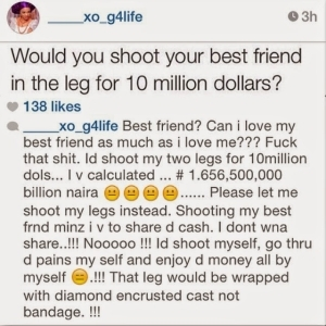 Would You Shoot Your Best Friend in the Leg for $10million? (see answers)