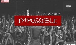 VIDEO: Kida Kudz – Impossible