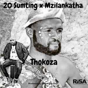 20 SuMtinng & Mzilankatha – Thokoza