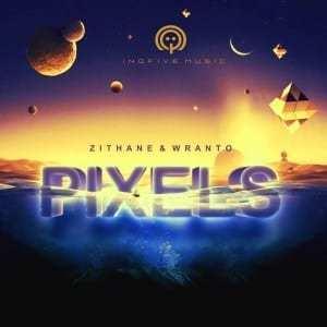 Zithane & Wranto – Pixel (Original Mix)