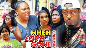 When Love Is Gone Season 3