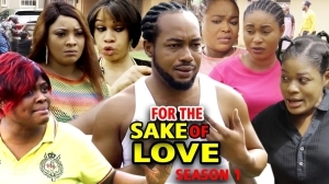 For The Sake Of Love (2020 Nollywood Movie)