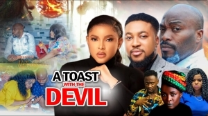 A Toast with The Devil (2021 Nollywood Movie)
