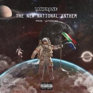 Landrose – The New National Anthem