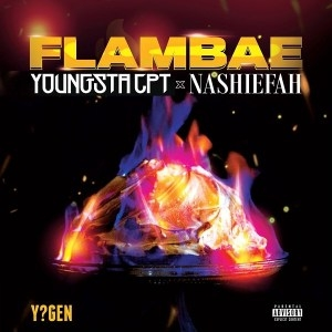 YoungstaCPT – FLAMBAE ft Nashiefah (Video)