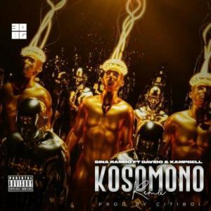 Sina Rambo – Kosomono (Remix) Ft. Davido, Kampbell
