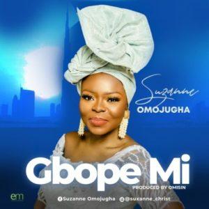 Suzanne Omojugha – Gbope Mi