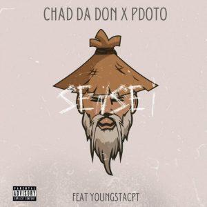 Chad Da Don & PDot O – Sensei ft YoungstaCpt