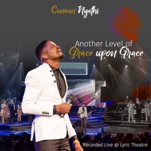 Canaan Nyathi – Another Level of Grace Upon Grace (Album)