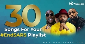 30 songs for your #ENDSARS playlist