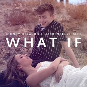 Johnny Orlando & Mackenzie Ziegler – What If (I Told You I Like You)