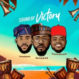 Limoblaze ft. Travis Greene & Da Truth – Sound Of Victory