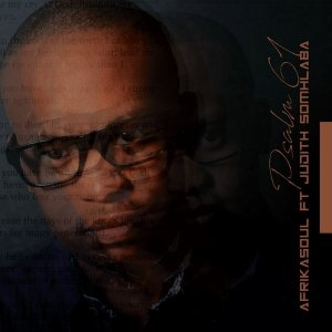 aFrikaSoul – Psalm61 feat. Judith Somhlaba