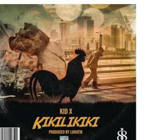 Kid X – Kikilikiki (Prod. by Lunatik)