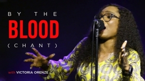 Victoria Orenze – By The Blood (Chant) (Video)