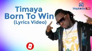 Timaya – Born to Win (Lyrics Video)