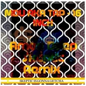 MDU aka TRP – 16 Inch (Amen Deep T Skeptic Mix)