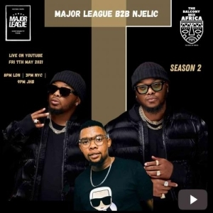 NJELIC & MAJOR LEAGUE DJZ – AMAPIANO LIVE BALCONY MIX