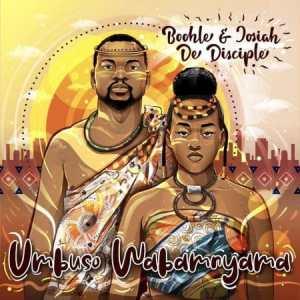 Boohle & Josiah De Disciple – Umbuso Wabam'nyama (Album)