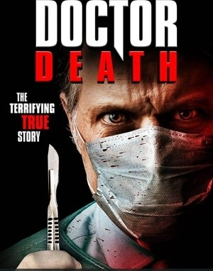 Doctor Death (2019) [Movie]