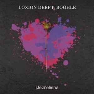 Loxion Deep – iJez'Elisha Ft. Boohle