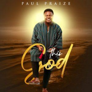 Paul Praize – This God