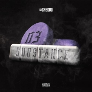 03 Greedo – Substance