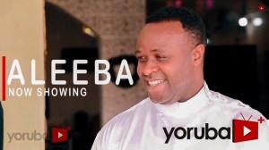 Aleeba (2021 Yoruba Movie)