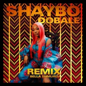 Shaybo – Dobale Remix ft. Bella Shm urda (Video)
