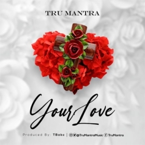 Tru Mantra – Your Love